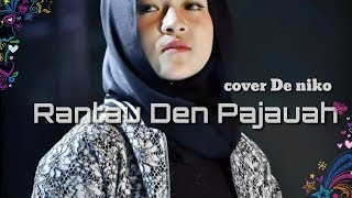 Download Rantau Den Pajauah - Ipank feat Rayola - cover De nico /Mr.Kalek