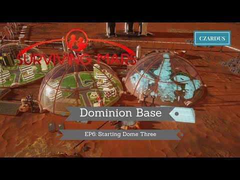 Let's Play Surviving Mars: Dominion Base EP6 - Starting Dome Three
