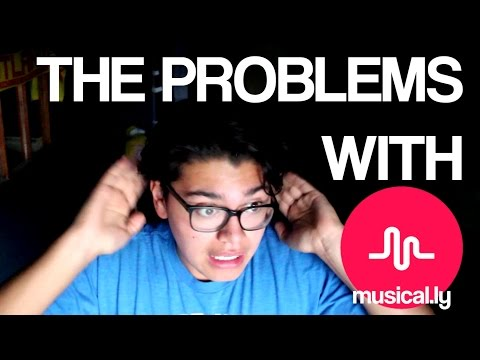 THE PROBLEMS WITH MUSICAL.LY