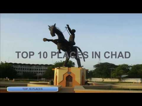 TOP 10 PLACES IN CHAD