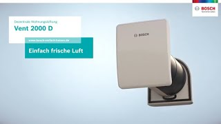 Frische Luft auf Knopfdruck: Die Vent 2000 D von Bosch