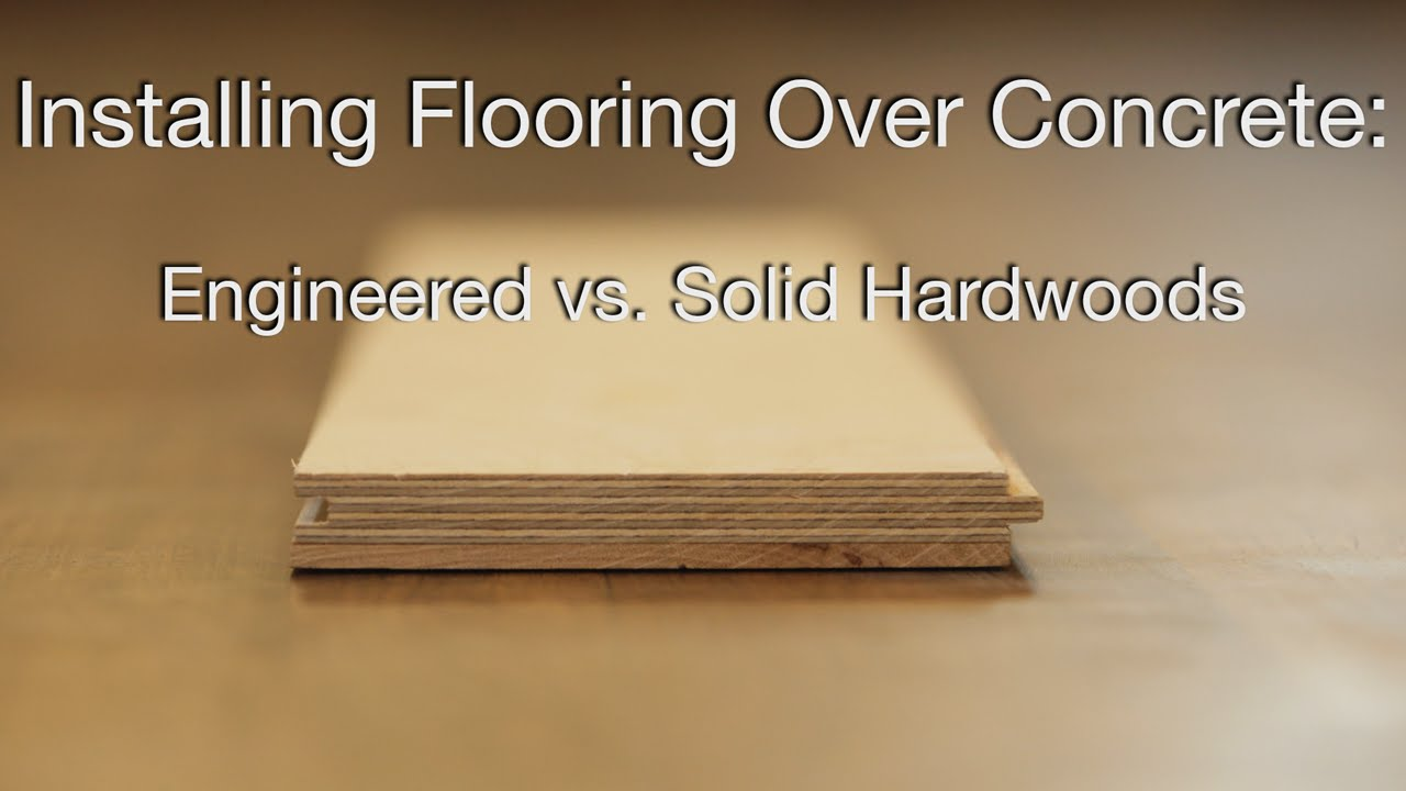 Hardwood Floors Over Concrete Youtube