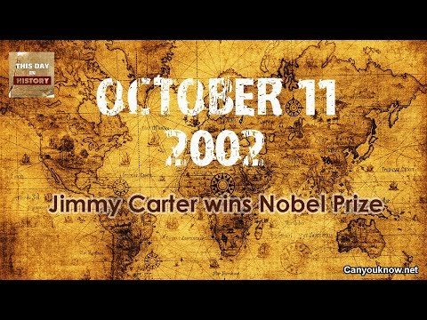 Jimmy Carter wins Nobel Prize October 11, 2002 - This Day in History