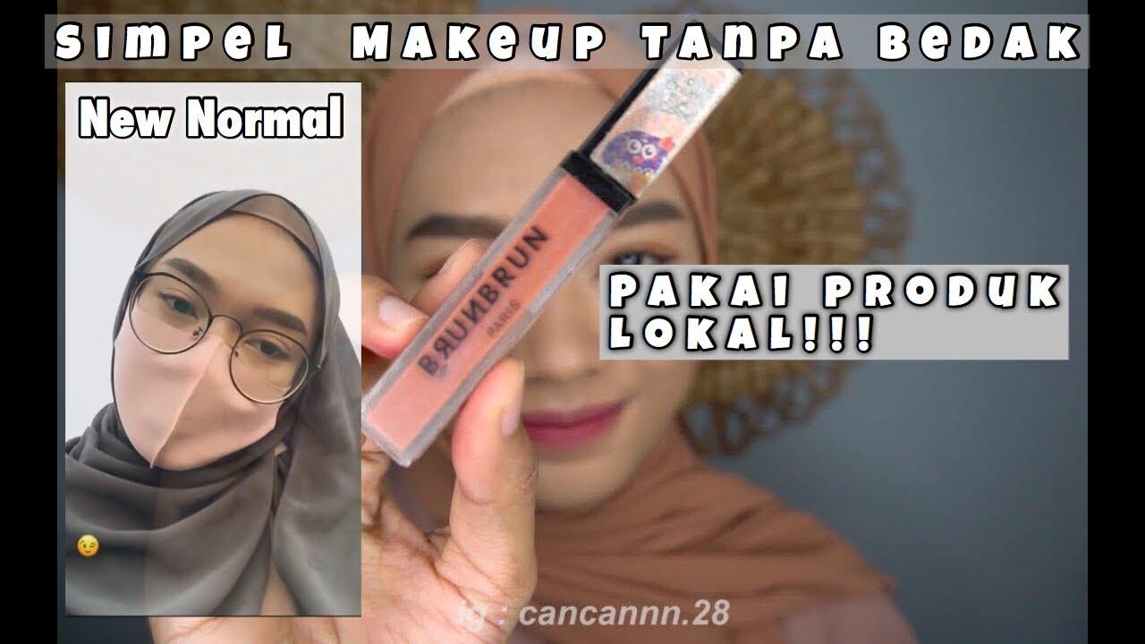 Tutorial Makeup Simpel Tanpa Bedak untuk New Normal | CANCAN ESEN