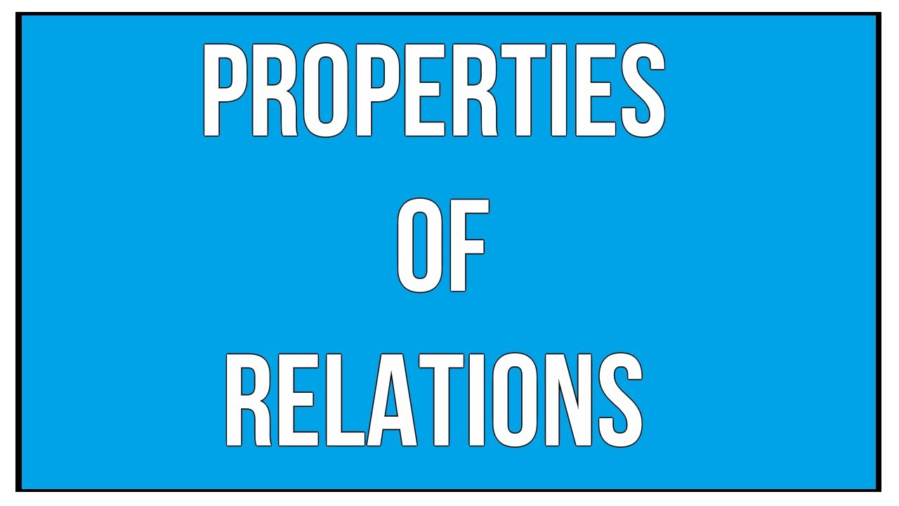 Explain The Properties Of Relations With Examples Sets And
