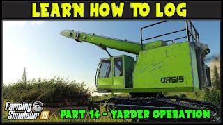 Yarder Operation - Leąrn How To Log 12 - Farming Simulator 2019 - FDR Logging