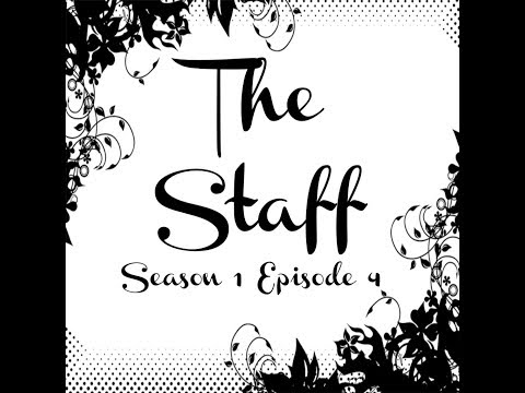 The Staff/ The oceans Tide: Season 1 Episode 4