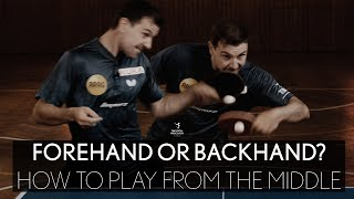 Forehand or Backhand? H๐w to play from the middle