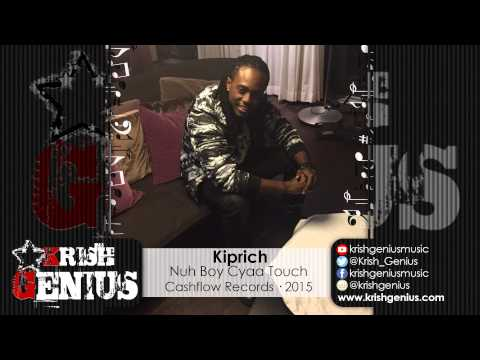 Kiprich - Nuh Boy Cyaa Touch [Gas Pedal Riddim] June 2015