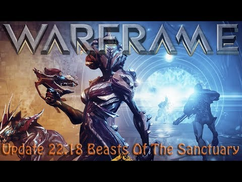 Warframe - Update 22.18 Beasts of the Sanctuary