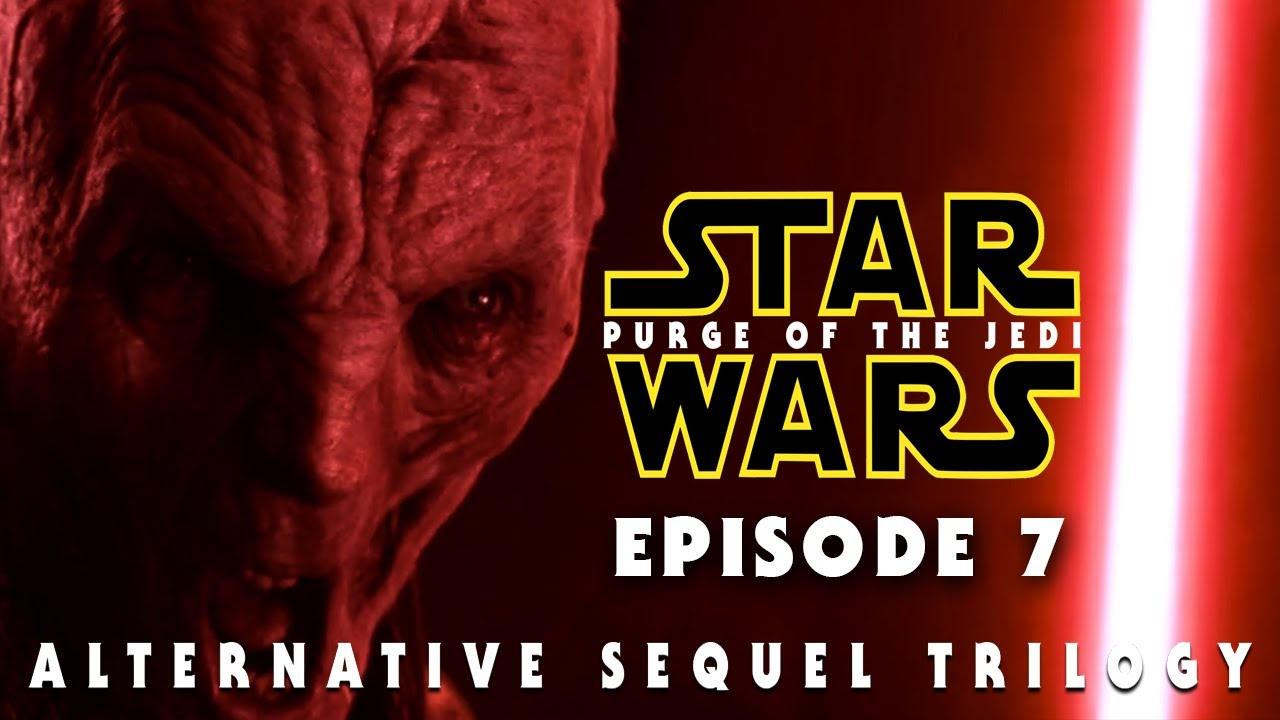 Star Wars Alternate Sequel Trilogy Ep 7 Purge Of The Jedi Youtube
