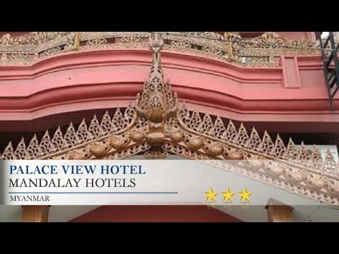 Palace View Hotel - Mandalay Hotels, Myanmar