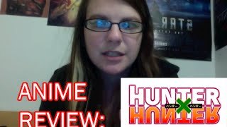 hunter x hunter review!!