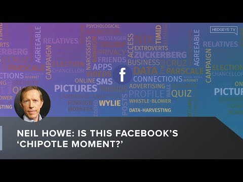 Neil Howe: Is This Facebook's 'Chipotle Moment?'