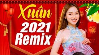 NHẠC XUÂN 2020 Remix Không Quảng Cáo - LK NHẠC TẾT Dj Bass căng Sôi Động Xa Nhà Nghe Là Khóc