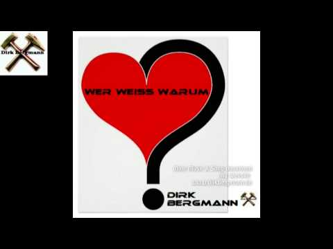 Wer Weiss Warum -  Dirk Bergmann -  Fullsong 2015 (CoverKing)