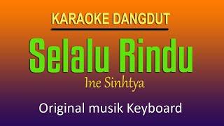 SELALU RINDU - Ine Sinthya Karaoke Dangdut