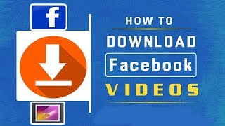 How To Download Videos From Facebook On Android 2019
