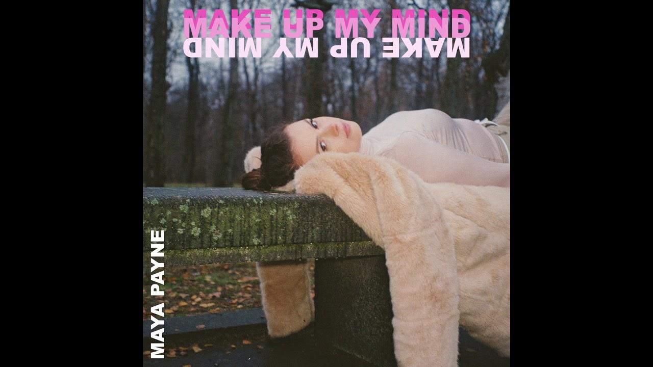 Download Maya Payne - Make up My Mind