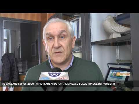TG BASSANO | 21/01/2020 | RIFIUTI ABBANDONATI, IL ...