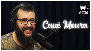 CAUÊ MOURA - Flow Podcast #236