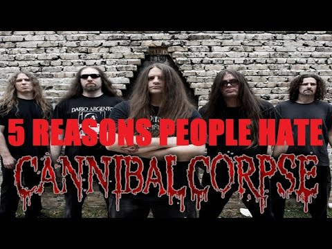 5 Reasons People Hate CANNIBAL CORPSE