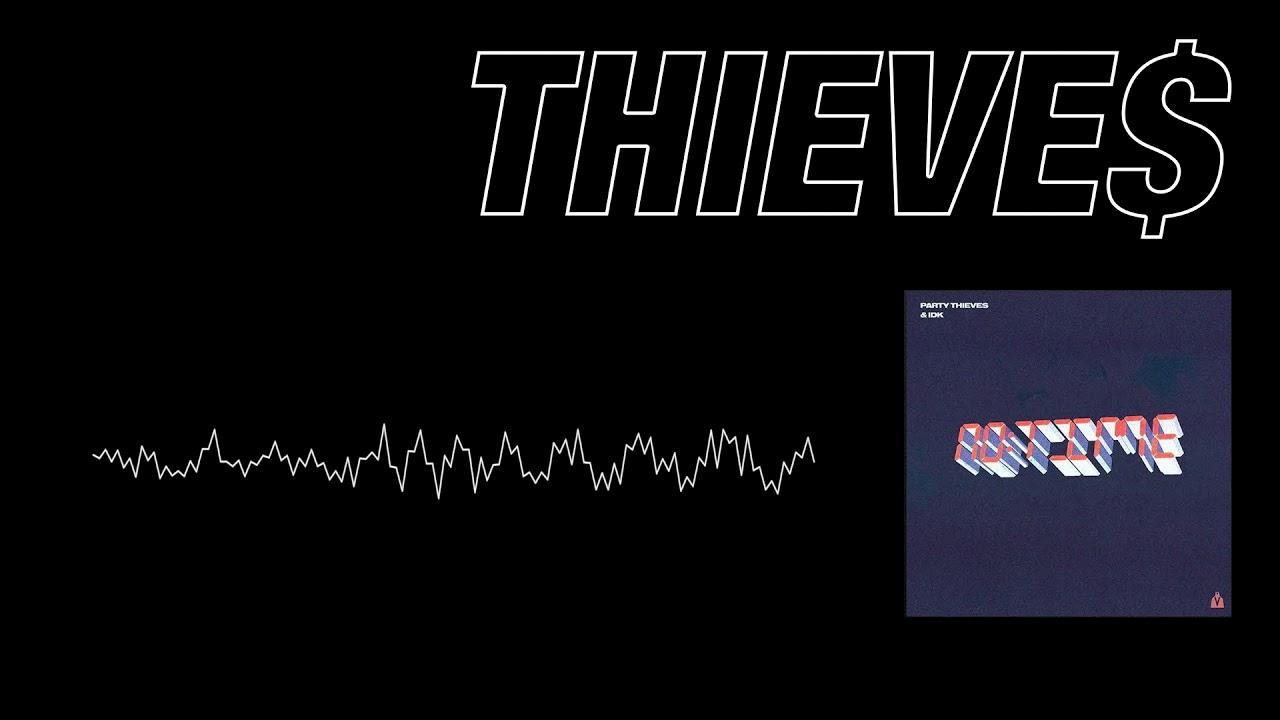 Thieves feat. IDK - No Time