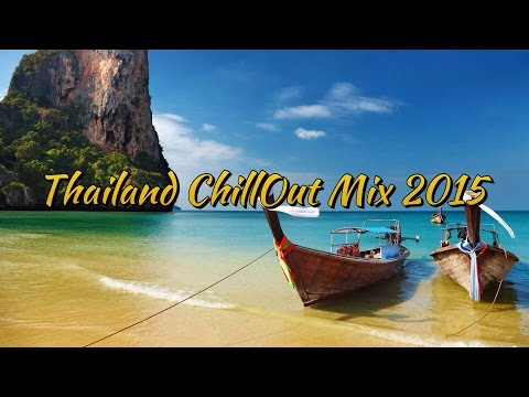 Thailand ChillOut Mix 2015 [HD]