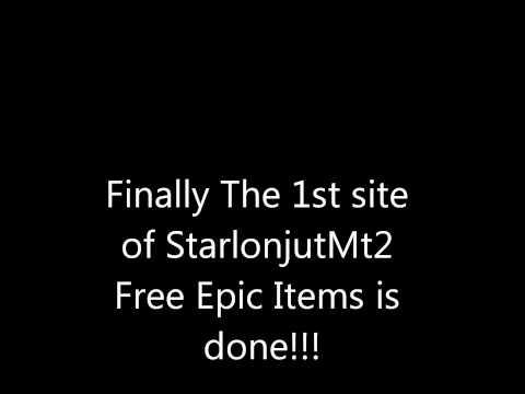 StarlonjutMT2 Free Epic Items!!!