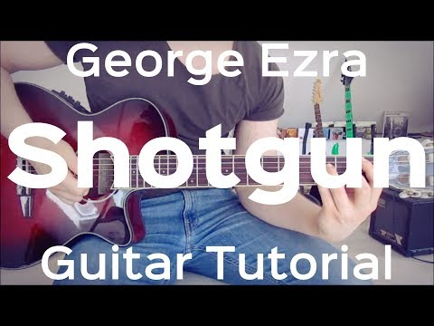 George Ezra - ShotgunGUITAR LESSON/TUTORIAL/CHORDS/HOW TO PLAY