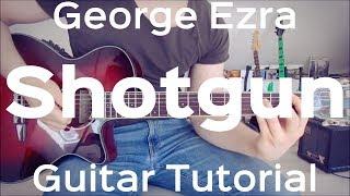 Shotgun - George Ezra GUITAR LESSON/TUTORIAL/CHORDS/HOW TO PLAY