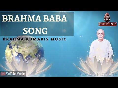 BRAHMA BABA SONG | Brahma Kumaris | Peace Of Mind TV