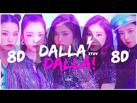 ⚠️ [8D AUDIO] ITZY - DALLA DALLA [USE HEADPHONES 🎧] | BASS BOOSTED | 달라달라 | 8D