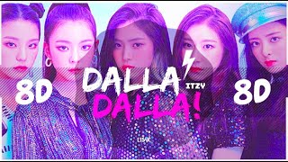 Cover images ⚠️ [8D AUDIO] ITZY - DALLA DALLA [USE HEADPHONES 🎧] | BASS BOOSTED | 달라달라 | 8D