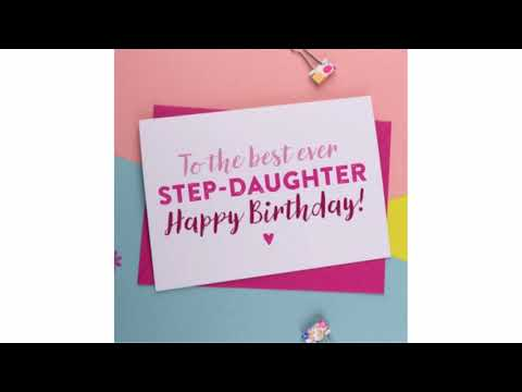 Sweet Happy Birthday Wishes for Step Daughter from YouTube · Duration:  41 seconds