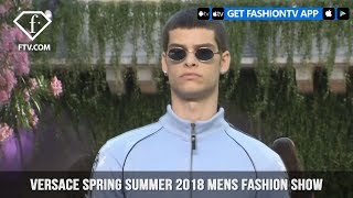 Versace Man is Looked At Spring/Summer 2018 Mens Fashion Show | FashionTV | FTV