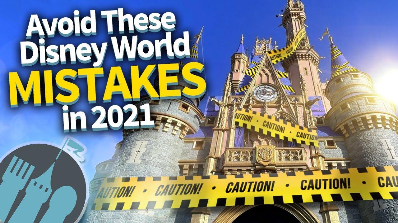 15 Mistakes To Avoid on Your 2021 Disney World Trip