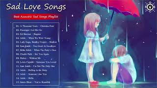 Sad Love Songs | Best Acoustic Sad Songs Playlist