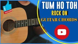 Tum Ho Toh | Rock On | Guitar Chords
