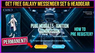 Pubg Mobile 1.5 Ignition New Event | Get Free Permanent Galaxy Messenger Set & Headgear screenshot 4