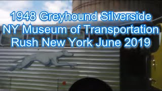 1948 Greyhound Silversides bus New York Museum of Transportation Rush NY June 9 2019