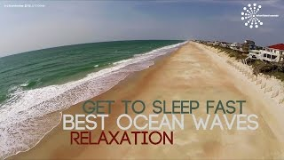 Get To Sleep Fast - BEST OCEAN WAVES RELAXATION (by ➠Intentional Sounds, Relaxation Series )
