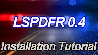LSPDFR 0.4 How To Install - Manual Installation + Rage Plugin Hook Setup