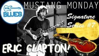 Mustang Monday Signature Series #7 - Eric Clapton Tone