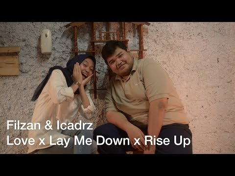 Medley Songs: Love x Lay Me Down x Rise Up (Filzan ft. Icadrz)