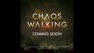 Chaos Walking Movie Trailer