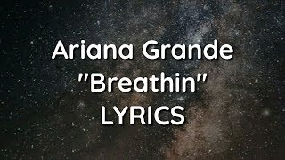 Ariana Grande - breathin' (Lyrics)