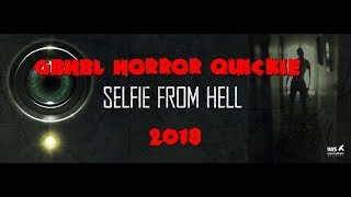 GBHBL Horror Quickie: Selfie From Hell (2018)