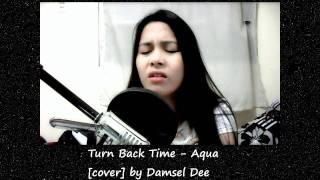 TURN BACK TIME - AQUA cover by Damsel Dee (Instrumental/Karaoke)