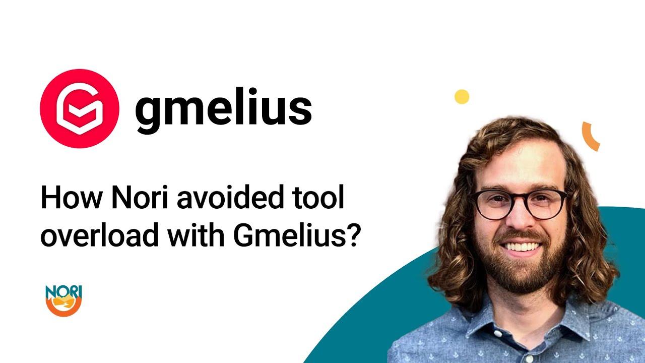 Comment Nori a évité la surcharge d'outils avec Gmelius